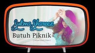 Butuh Piknik - Sukma Shareez