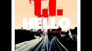 T.I Feat. Cee-Lo Green - Hello HQ Audio]