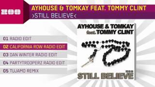Ayhouse & Tomkay feat. Tommy Clint - Still Believe (California Row Radio Edit)