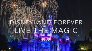 Live the Magic (Ballad Version) • Disneyland Forever Exit Music
