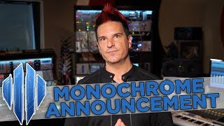 Monochrome Announcement