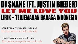 DJ Snake - Let Me Love You (Ft. Justin Bieber)  (Video Lirik dan Terjemahan Bahasa Indonesia)
