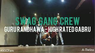 High Rated Gabru : Guru Randhawa | Hip Hop Dance Choreography by A-Twins | SWAG GANG Crew - IND
