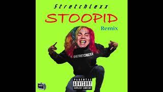 6ix 9ine - STOOPID ft Bobby Shmurda [Remix]