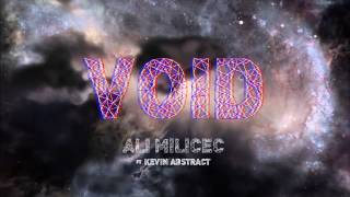 VOID 22 - Ali Milicec ft Kevin Abstract