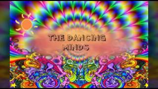 THE DANCING MIND -Psychedelic Trance