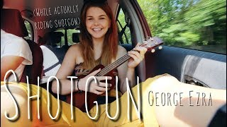 shotgun - George Ezra cover WHILE ACTUALLY RIDING SHOTGUN