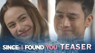 Since I Found You May 9, 2018 Teaser