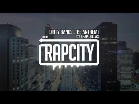 Jay Trap Dolla$ - Dirty Bands (TBE Anthem) (Prod. by StudBeats)