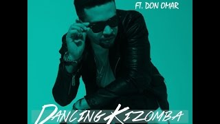Alx Veliz Ft. Don Omar - Dancing Kizomba (Remix) (Preview)