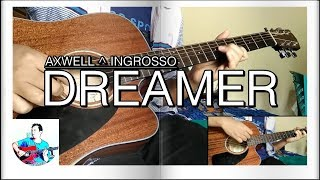 Axwell Λ Ingrosso - Dreamer - Acoustic Guitar Cover