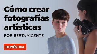 Fotografía artística analógica y digital - Un curso de Berta Vicente
