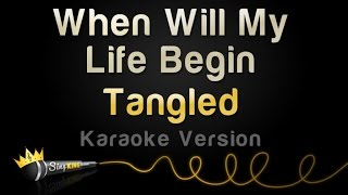 Tangled - When Will My Life Begin (Karaoke Version)