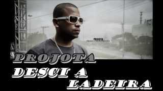 Projota Desci A Ladeira + Letra e Download (...)