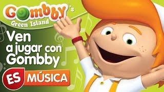 Canta y Baila con Gombby - Ven a jugar con Gombby
