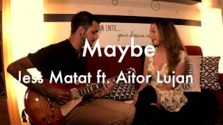 """Janis Joplin - """"Maybe"""" (Cover by: Jessica Matat ft. Aitor Lujan)"""