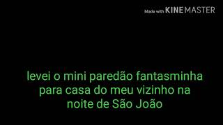 Mini Paredão fantasminha  tocando na noite de São João