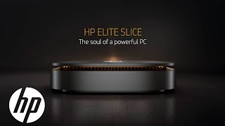HP Elite Slice Product Demo – a Modular Masterpiece