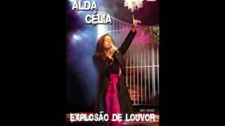 É preciso ter fé - Alda Célia