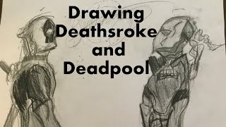 Drawing Deathstroke and Deadpool