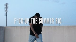 "Ric - ""F*ck Up The Summer Ric"""