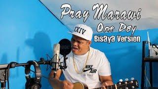 """One Day Bisaya Version  """"Pray Marawi"""" Tribute Visayan Song"""