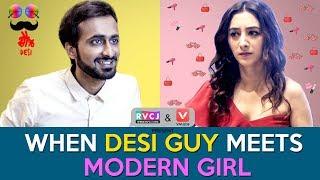 When Desi Guy Meets Modern Girl | Ft. Abhinav Anand (Bade) & Kritika Avasthi | RVCJ