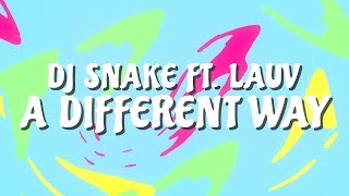 DJ Snake ft. Lauv - A Different Way [Official Lyric Video]