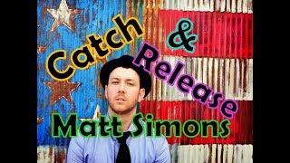 MATT SIMONS - CATCH & RELEASE (Tradução)