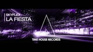 Skyflex - La Fiesta (Original Mix)  Available February 18 free download
