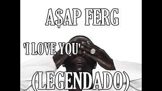 A$AP Ferg - I Love You (Feat. Chris Brown & Ty Dolla Sign) [ÁUDIO] (LEGENDADO)