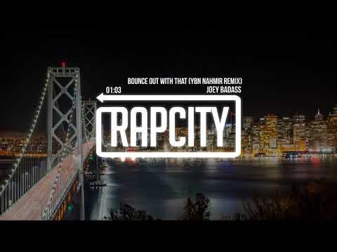 Joey Badass - Bounce Out With That (YBN Nahmir Remix)