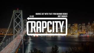 Joey Badass - Bounce Out With That (YBN Nahmir Remix) [Lyrics]