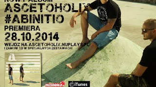 Ascetoholix  - Na spidzie -  / Booking +48 503071028 info@dlpromotion.com/