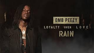 OMB Peezy - Rain  [Official Audio]