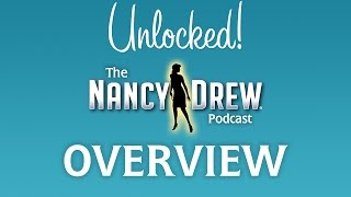 NDW Vlog #35: Unlocked! The Nancy Drew Podcast Episode 007 Overview