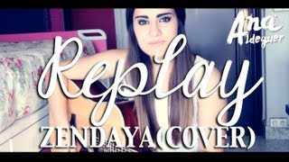 Ana Aldeguer - Replay (Zendaya) - Acoustic Cover