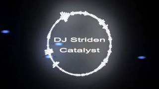DJ Striden - Catalyst [Electro]