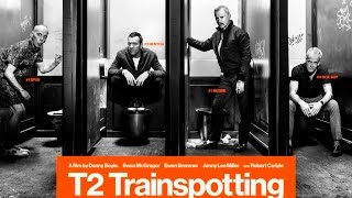 T2 TRAINSPOTTING - Official Trailer - In Cinemas February 23