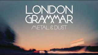 London Grammar - Metal & Dust [Official Audio]
