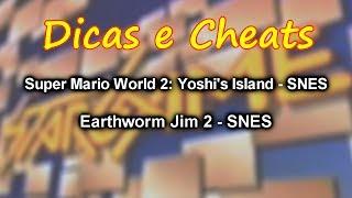 Dicas e Cheats - Super Mario World 2: Yoshi's Island e Earthworm Jim 2 | Stargame Multishow