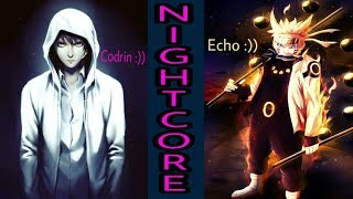 Nightcore - Rap Battle Codrin vs Echo