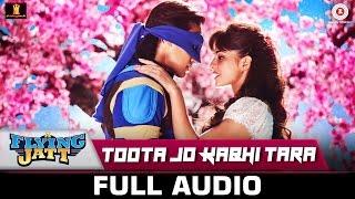 Toota Jo Kabhi Tara FULL SONG | A Flying Jatt | Tiger Jacqueline | Atif Aslam Sumedha | Sachin-Jigar width=