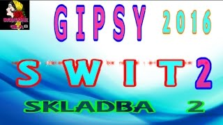GIPSY SWIT 2016 SKLADBA 2