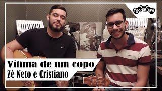 Vítima de um copo - Zé Neto e Cristiano (Cover Ygor & Davi)