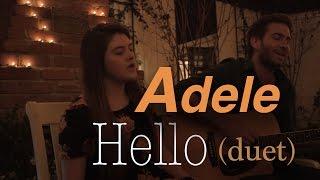 Hello - Adele (Duet) - Alex Hobbs & Kayla Korpics