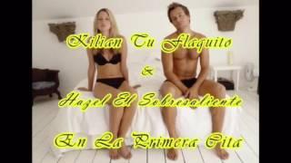 Kilian Tú Flaquito & Hazel El Sobresaliente- En La Primera Cita