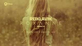 Reiklavik - Roxanne (Original Mix)