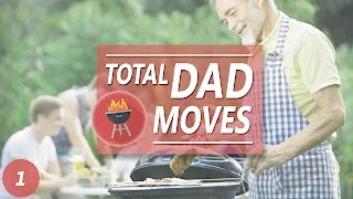 TOTAL DAD MOVES