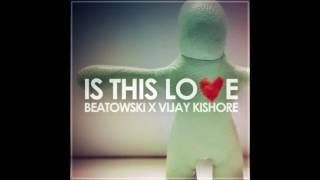 Beatowski x Vijay KishoreIs - Is This Love   (Bob Marley Cover)